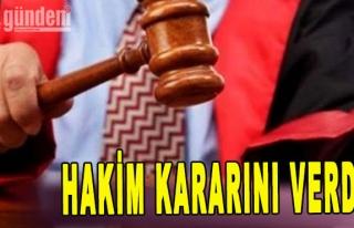 Hakim kararını verdi