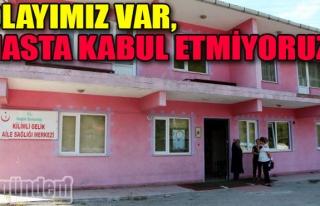 OLAYIMIZ VAR, HASTA KABUL ETMİYORUZ'