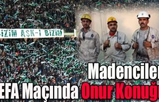 Madenciler UEFA Maçında Onur Konuğu