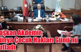 Başkan Akdemir; Dünya Çocuk Hakları Günü'nü...