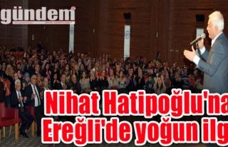 Nihat Hatipoğlu'na Ereğli'de yoğun ilgi