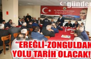 'EREĞLİ ZONGULDAK YOLU TARİH OLACAK!'