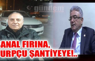 Şanal Fırına, Turpçu Şantiyeye!..
