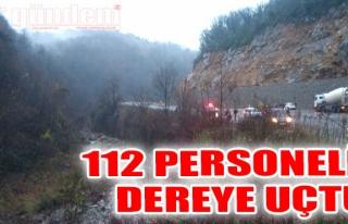 112 personeli dereye uçtu