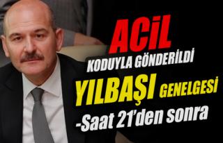 Bakan Soylu'nun imzasıyla 81 kente 'yılbaşı' genelgesi...