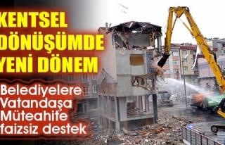 KENTSEL DÖNÜŞÜM MÜJDESİ!