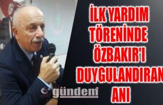 İlk Yardım Töreninde Özbakır'ı Duygulandıran...