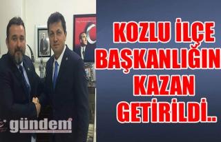 KOZLU İLÇE BAŞKANLIĞINA KAZAN GETİRİLDİ..