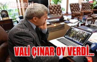 Vali Çınar Oy Verdi...