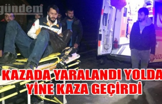 Kazada Yaralandı Yolda Yine Kaza Geçirdi