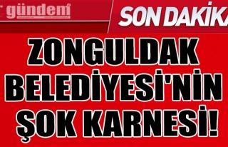 Zonguldak Belediyesi'nin Şok Karnesi!