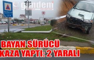 Bayan Sürücü Kaza Yaptı: 2 Yaralı