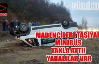 Madencileri taşıyan minibüs takla attı! Yaralılar...