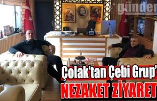 ÇOLAK'TAN ÇEBİ GRUP'A NEZAKET ZİYARETİ