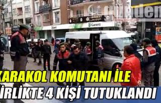 Karakol Komutanı ile birlikte 4 kişi tutuklandı