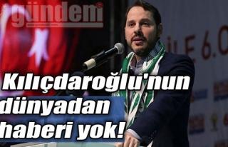 Kılıçdaroğlu'nun dünyadan haberi yok!