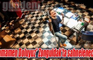 'Tamamen Doluyuz' Zonguldak'ta sahnelenecek