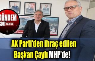 AK Parti'den ihraç edilen Başkan Çaylı MHP'de!