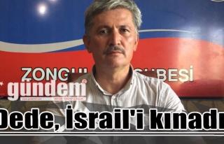 Dede, Israil'i kınadı