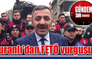 Turanlı'dan FETÖ vurgusu!