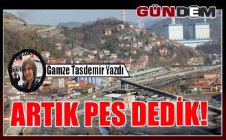ARTIK PES DEDİK!