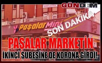 Paşalar Marketin ikinci şubesine de Korona girdi!