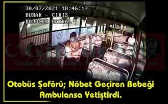 Otobüs Şoförü; Nöbet Geçiren Bebeği Ambulansa Yetiştirdi.