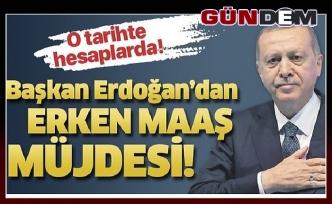 Cumhurbaşkanı Erdoğan'dan memurlara erken maaş müjdesi