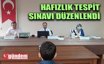 HAFIZLIK TESPİT SINAVI DÜZENLENDİ