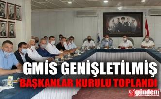 GMİS GENİŞLETİLMİŞ BAŞKANLAR KURULU TOPLANDI