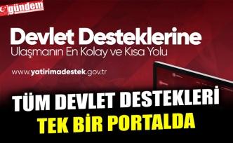 TÜM DEVLET DESTEKLERİ TEK BİR PORTALDA