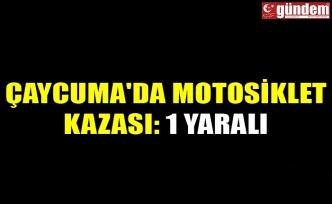 ÇAYCUMA'DA MOTOSİKLET KAZASI: 1 YARALI