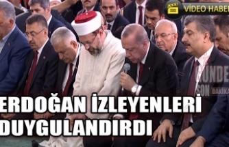Erdoğan izleyenleri duygulandırdı