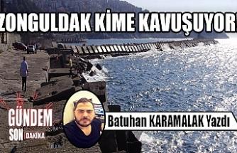 Zonguldak kime kavuşuyor!