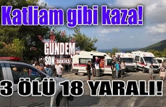 Katliam gibi kaza! 3 Ölü 18 yaralı!