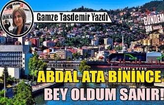 ABDAL ATA BİNİNCE BEY OLDUM SANIR!