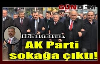 AK Parti sokağa çıktı!