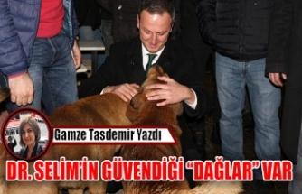 """DR. SELİM'İN GÜVENDİĞİ """"DAĞLAR"""" VAR"""