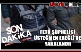 Fetö Şüphelisi Üsteğmen Ereğli'de Yakalandı!