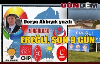 EREĞLİ, SON 9 GÜN