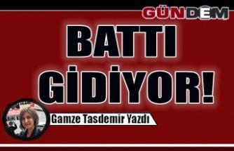 BATTI GİDİYOR!