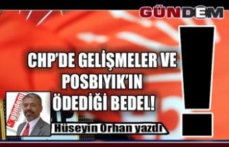 CHP'DE GELİŞMELER VE POSBIYIK'IN ÖDEDİĞİ BEDEL!
