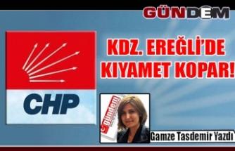 KDZ. EREĞLİ'DE KIYAMET KOPAR!