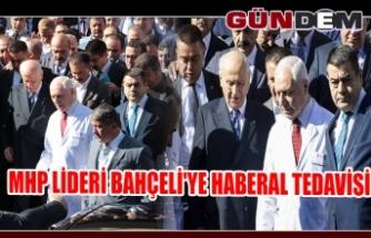 MHP Lideri Bahçeli'yi Haberal tedavisi