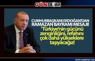 """Erdoğan; """"Türkiye'nin gücünü, zenginliğini, refahını çok daha yükseklere taşıyacağız""""."""