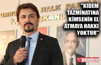 """""""KIDEM TAZMİNATINA KİMSENİN EL ATMAYA HAKKI YOKTUR"""""""