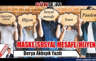 MASKE/SOSYAL MESAFE/HİJYEN