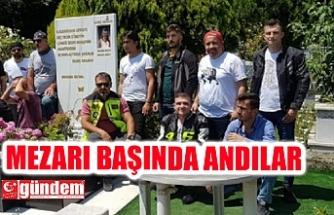 BARIŞ AKARSU'YU MEZARI BAŞINDA ANDILAR