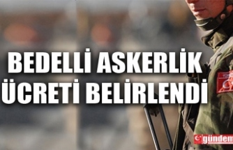 TEMMUZ-ARALIK DÖNEMİ BEDELLİ ASKERLİK ÜCRETİ BELİRLENDİ