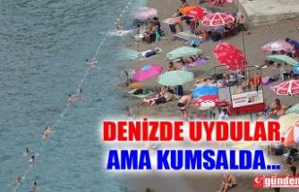 DENİZDE UYDULAR AMA KUMSALDA...